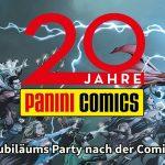 20 Jahre Panini Comics am 01. Juli: 11 Gratis Specials zum Jubiläum + Einladung zur Geburtstagsparty nach Stuttgart - direkt nach der Comic Con