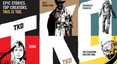 Neuer Comic Publisher TKO Studios: neues Geschäftsmodell, Titel weiterer Top-Künstler wie Jeff Lemire, Joshua Dysart u.a.