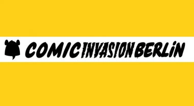 ComicInvasionBerlin 2019: Die Hauptstadt lädt vom 11. bis 12. Mai 2019