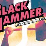 """Splitter Verlag mit Preview zu """"Black Hammer: Straßen von Spiral City"""""""