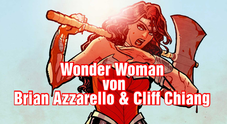 [Video] Wonder Woman von Brian Azzarello & Cliff Chiang