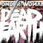 Comic Review: Wonder Woman - Dead Earth Bd. 1 & 2 (Panini Comics)