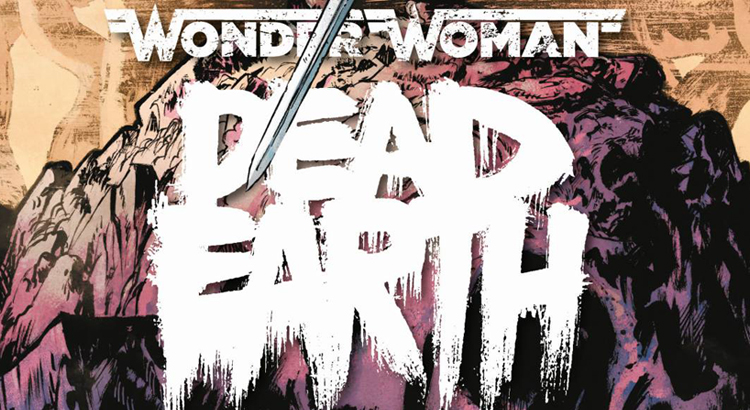 Panini Comics mit Preview zu WONDER WOMAN: DEAD EARTH