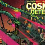 "Lemire, Kindt & Rubin mit neuer Graphic Novel über Kickstarter: ""Cosmic Detective"""