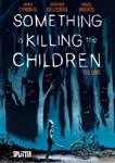 Something is killing the Children Bd. 1