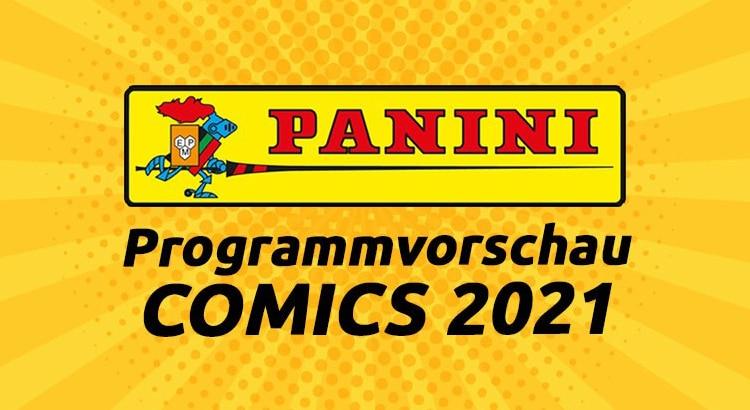Panini Comics mit dem Programm für das erste Halbjahr 2021